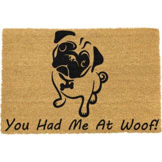 You Had Me At Woof Pug Doormat