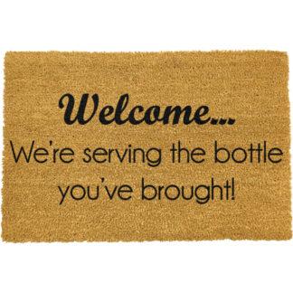 We're Serving the Bottle you've Brought Doormat