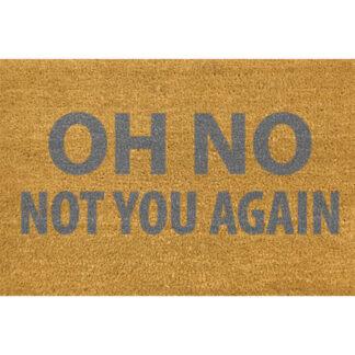 Oh No Not You Again Grey Doormat