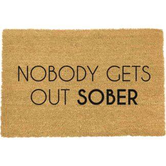 Nobody Gets Out Sober Doormat